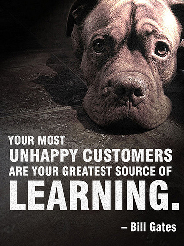 Poster met uitspraak Bill Gates: Your most unhappy customers are your greatest source of learning